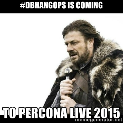 \#DBHangOps is coming to Percona Live 2015